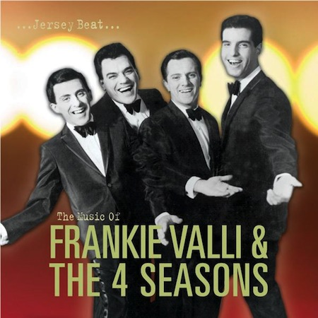 Jersey Beat Frankie Valli and the 4 Seasons
