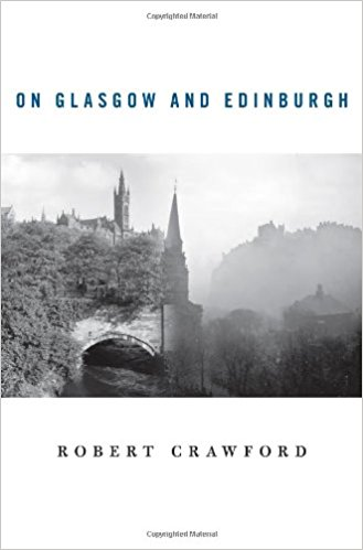 Robert Crawford on Glasgow and Edinburgh