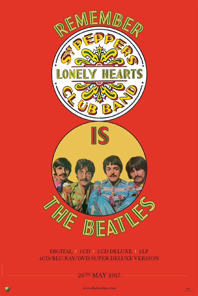 Remember - Sgt Peppers Lonely Hearts Club Band IS the Beatles in 2017